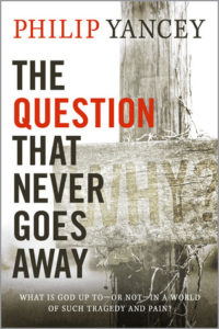 Jacket cover of The Question that Never Goes Away - WHY by Philip Yancey